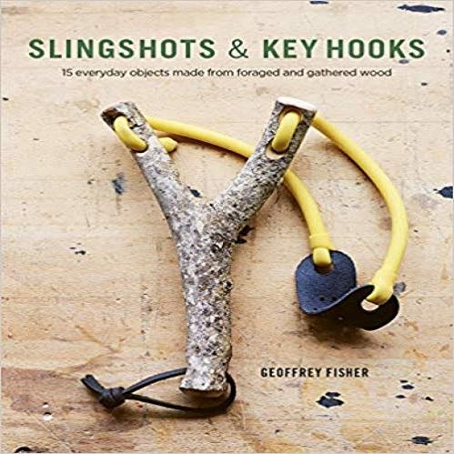 Slingshots & Key Hooks: 15 everyday objects made from foraged and gathered wood