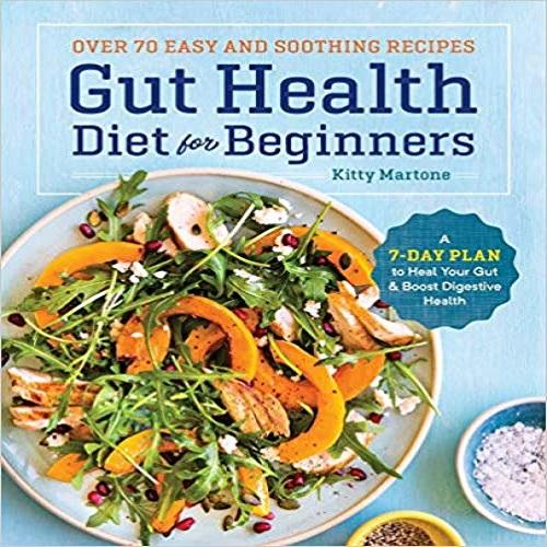 Gut Health Diet for Beginners: A 7-Day Plan to Heal Your Gut & Boost Digestive Health