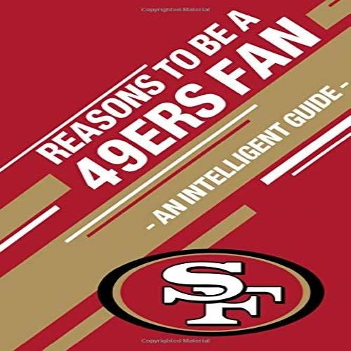 Reasons To Be a 49ers Fan: A funny, blank book, gag gift for San Francisco 49ers fans.