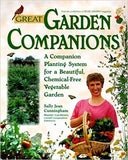 Great Garden Companions: A Companion-Planting System for a Beautiful, Chemical-Free