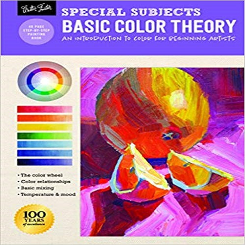 Special Subjects: Basic Color Theory: An Introduction to Color for Beginning Artists