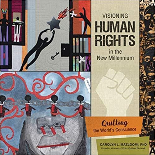 Visioning Human Rights in the New Millennium: Quilting the World's Conscience