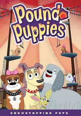 POUND PUPPIES:SHOW STOPPING PUPS