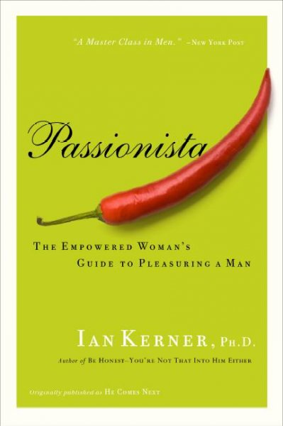 Passionista: The Empowered Womens Guide To Pleasuring A Man