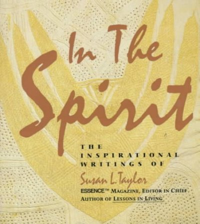 In the Spirit: The Inspirational Writings of Susan L. Taylor