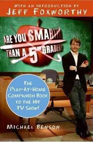 Are You Smarter Than a Fifth Grader?: The Play-at-home Companion Book to the Hit TV Show!