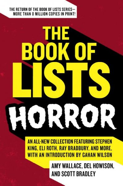 The Book of Lists: Horror: An All-new Collection Featuring Stephen King, Eli Roth, Ray Bradbury, and More,