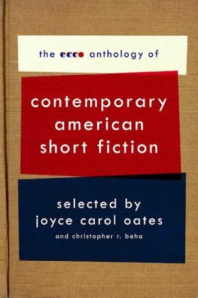The Ecco Anthology of Contemporary American Short Fiction: Contemporary American Short Fiction