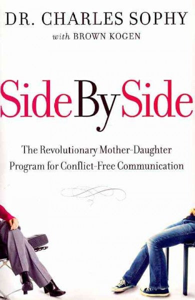 Side by Side: The Revolutionary Mother-Daughter Program for Conflict-Free Communication: Side by Side