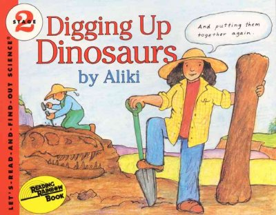 Digging Up Dinosaurs (Let's-read-and-find-out Science)