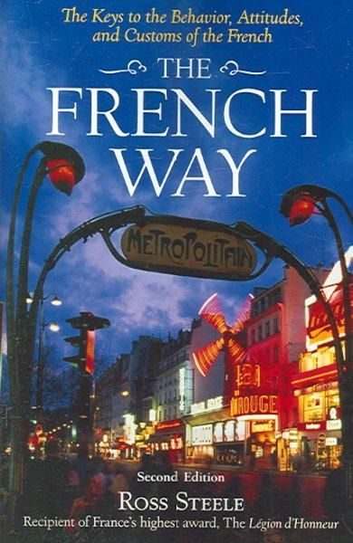 The French Way (FRENCH): The Keys to the Behavior, Attitudes, and Customs of the French