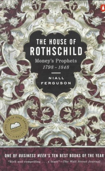 The House of Rothschild: Money's Prophets, 1798-1848
