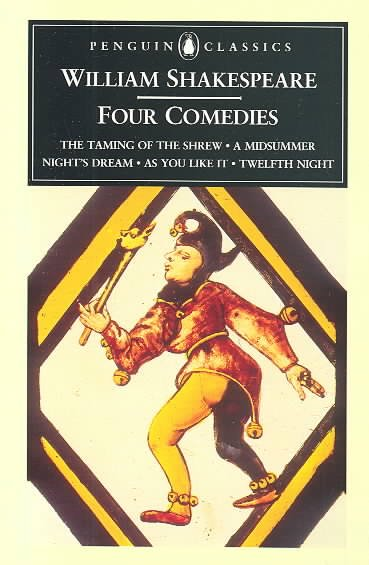 Four Comedies: The Taming of the Shrew/a Midsummer Night's Dream/As You Like It/Twelfth Night (Penguin Classics)