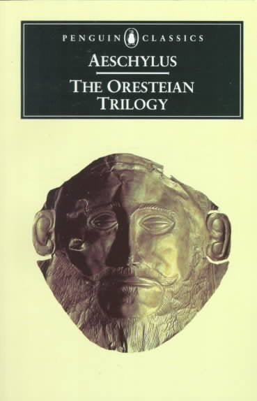 The Oresteian Trilogy (Penguin Classics)