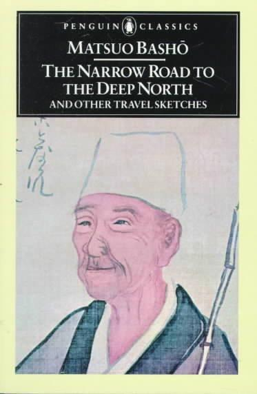 Narrow Road to the Deep North and Other Travel Sketches (Penguin Classics)