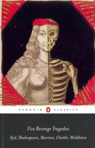 Five Revenge Tragedies: The Spanish Tragedy / Hamlet (1603)/ Antonio's Revenge / The Tragedy of Hoffman / The Revenger's Tragedy