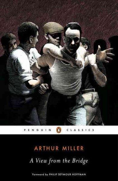 A View from the Bridge: A Play in Two Acts (Penguin Classics)