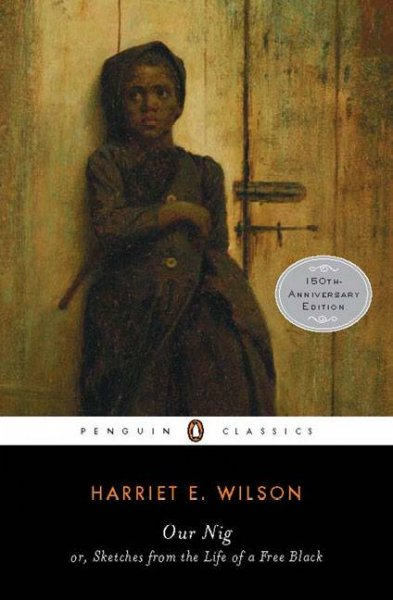 Our Nig: Or, Sketches from the Life of a Free Black (Penguin Classics)
