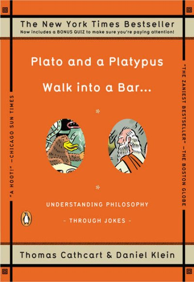 Plato and a Platypus Walk into a Bar...: Understanding Philosophy Through Jokes