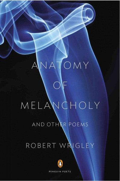 Anatomy of Melancholy and Other Poems (Penguin Poets)