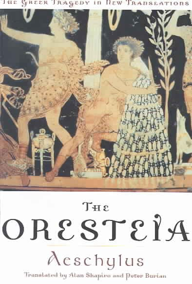 Oresteia: Aeschylus (Greek Tragedy in New Translations)