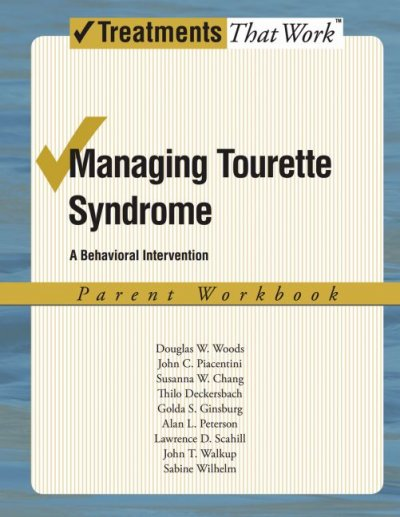 Managing Tourette Syndrome: A Behavioral Intervention Parent Workbook (Treatments Tha