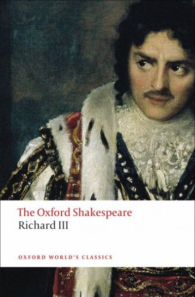 The Tragedy of King Richard III (Oxford World's Classics)