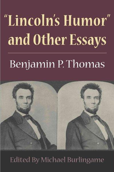 """""Lincoln's Humor"""" And Other Essays"