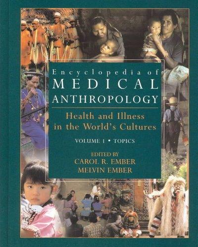 Encylopedia of Medical Anthropology: Health and Illness in the World's Cultures: Encylopedia of Medical Anthropology