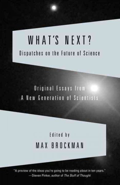 What's Next: Dispatches from the Future of Science