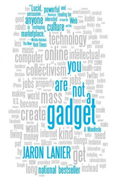 You Are Not a Gadget: A Manifesto (Vintage)
