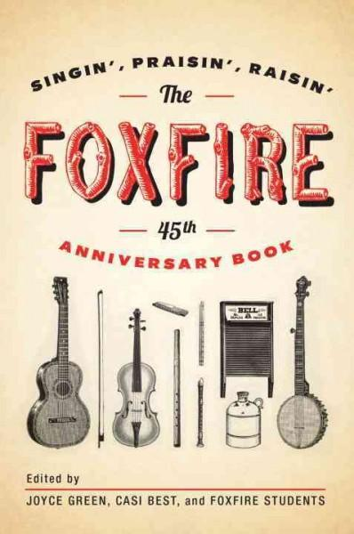 The Foxfire: Singin', Praisin', Raisin' (FOXFIRE)
