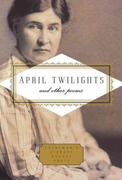 April Twilights and Other Poems (Everyman's Library Pocket Poets)