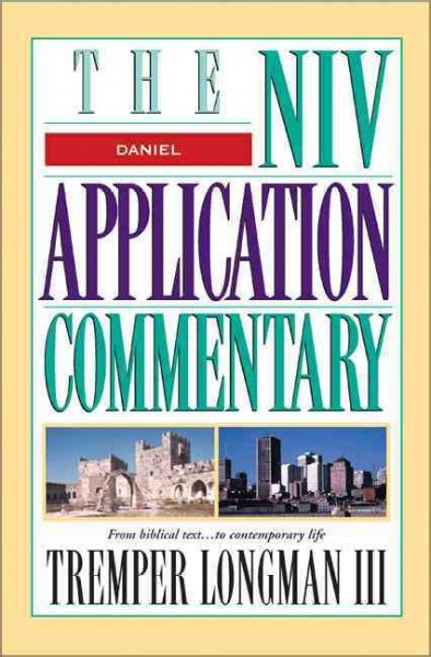 The Niv Application Commentary: Daniel (NIV APPLICATION COMMENTARY SERIES)