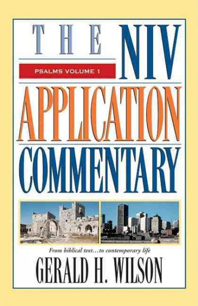 The Niv Appication Commentary: Psalms (The Niv Application Commentary)