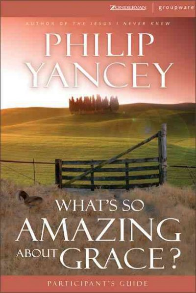 What's So Amazing About Grace?: Participant's Guide (Zondervangroupware)