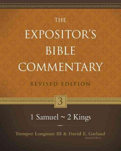 1 Samuel - 2 Kings (The Expositor's Bible Commentary): 1 Samuel - 2 Kings