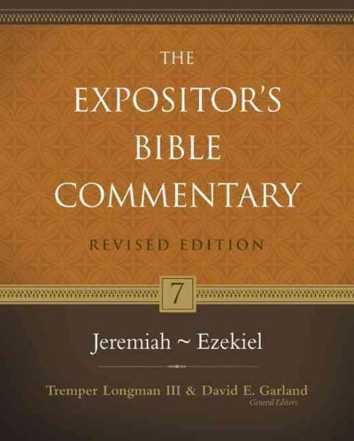 The Expositor's Bible Commentary: Jeremiah - Ezekiel (The Expositor's Bible Commentary)