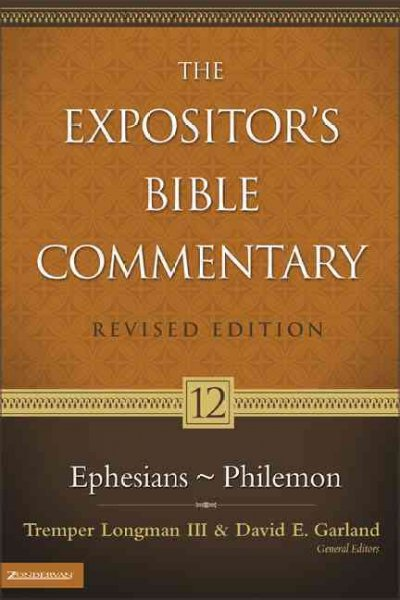 Expositor's Bible Commentary: Ephesians - Philemon
