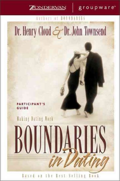 Boundaries in Dating: Making Dating Work: Participant's Guide