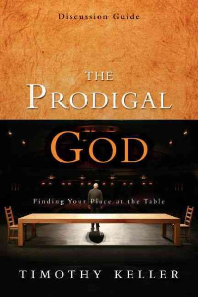 The Prodigal God: Discussion Guide