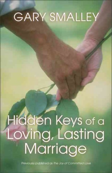 Hidden Keys of a Loving, Lasting Marriage: A Valuable Guide to Knowing, Understanding, and Loving Each Other