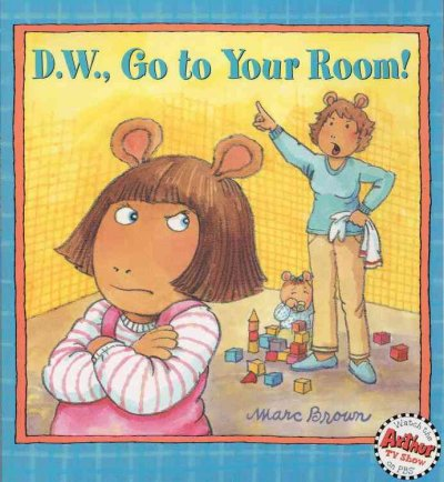 D.w., Go to Your Room! (D. W. Series)