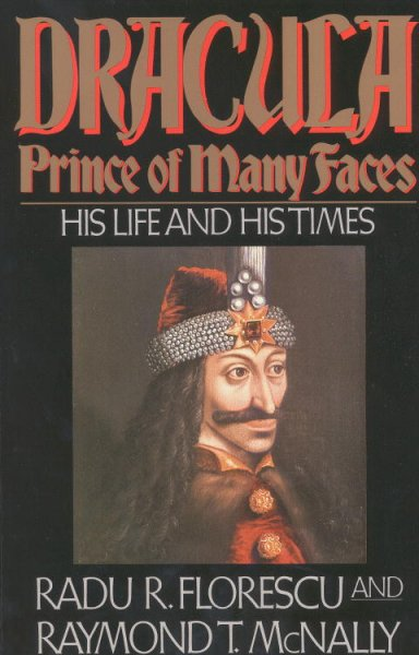 Dracula: Prince of Many Faces : His Life and Times