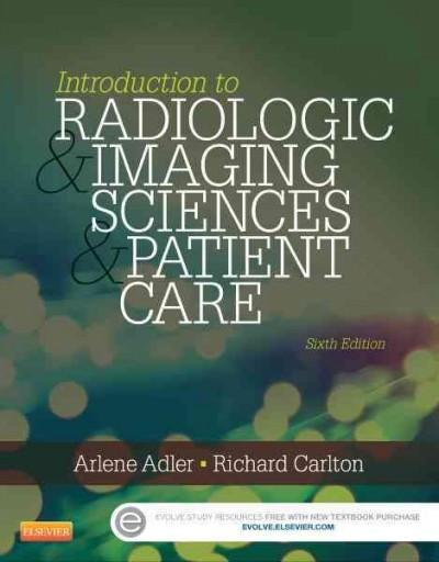 Introduction to Radiologic & Imaging Sciences & Patient Care: Introduction to Radiologic and Imaging Sciences and Patient Care