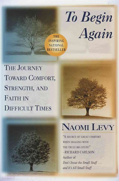 To Begin Again: The Journey Toward Comfort, Strength, and Faith in Difficult Times: To Begin Again