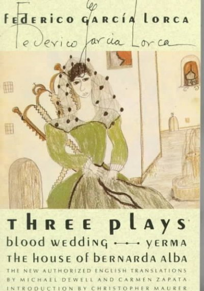 Three Plays: Blood Wedding/Yerma/the House of Bernarda Alba