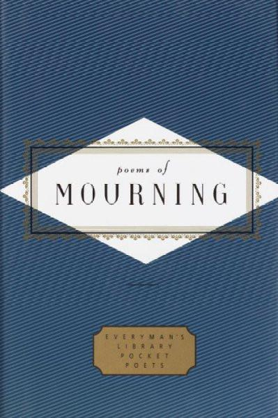 Poems of Mourning (Everyman's Library Pocket Poets)