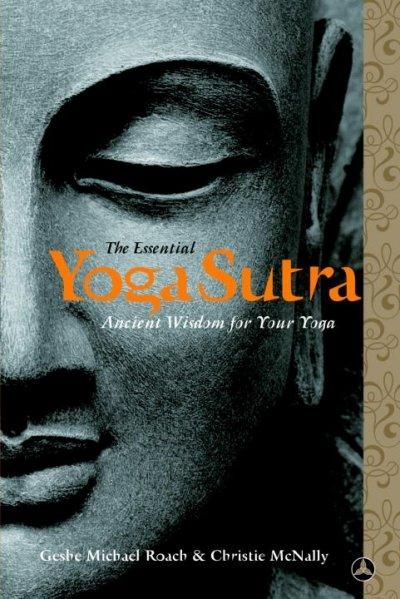 The Essential Yoga Sutra: A New Translation And Commentary Of Patanjali's Ancient Classic