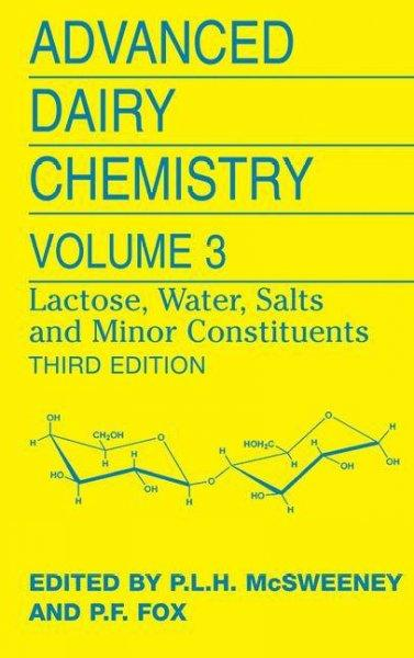 Advanced Dairy Chemistry: Lactose, Water, Salts and Minor Constituents